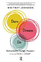Dare, Dream, Do: Remarkable Things Happen When You Dare to Dream (Hardback)
