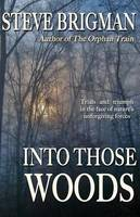 Into Those Woods (Paperback)