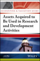 Accounting and Valuation Guide: Assets Acquired to Be Used in Research and Development Activities