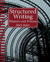 Structured Writing: Rhetoric and Process (Paperback)