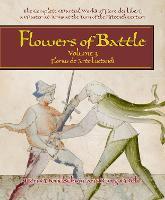 Flowers of Battle The Complete Martial Works of Fiore dei Liberi Vol III: Florius de Arte Luctandi - Flowers of Battle Series 3 (Hardback)