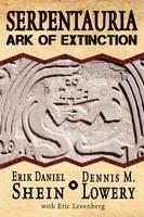 Serpentauria: Ark of Extinction (Paperback)