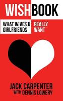 Wishbook: What Wives and Girlfriends Really Want (Paperback)