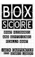 Box Score: What Husbands and Boyfriends Really Want (Paperback)