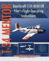 Beechcraft T-34 Mentor Pilot's Flight Operating Instructions (Paperback)