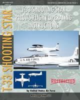 T-33 Shooting Star Pilot's Flight Operating Instructions (Paperback)