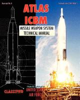 Atlas ICBM Missile Weapon System Technical Manual (Paperback)