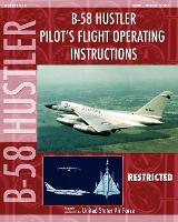 B-58 Hustler Pilot's Flight Operating Instructions (Paperback)