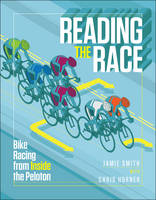 Reading the Race: Bike Racing from Inside the Peloton (Paperback)
