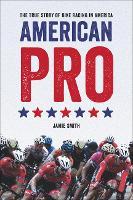 American Pro: The True Story of Bike Racing in America (Paperback)