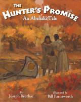 The Hunter's Promise: An Abenaki Tale (Hardback)