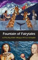 Fountain of Fairytales: A Scholarly Romp Through the Old Testament (Paperback)