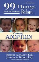 99 Things You Wish You Knew Before Choosing Adoption (Paperback)