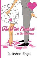The Pink Elephant in the Bedroom (Paperback)