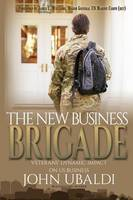 The New Business Brigade: Veterans' Dynamic Impact on US Business (Paperback)