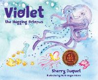 Violet the Hugging Octopus - Sea Yourself, Be Yourself (Hardback)
