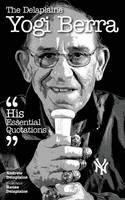 The Delaplaine YOGI BERRA - His Essential Quotations (Paperback)