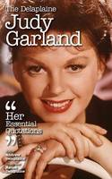 The Delaplaine Judy Garland - Her Essential Quotations (Paperback)