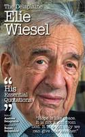 The Delaplaine Elie Wiesel - His Essential Quotations (Paperback)