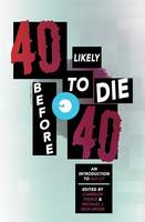40 Likely to Die Before 40: An Introduction to Alt Lit (Paperback)