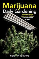 Marijuana Daily Gardening: How To Grow Indoors Under Fluerescent Lights (Paperback)