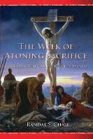 The Week of Atoning Sacrifice: For This Cause Came I Into the World (Paperback)