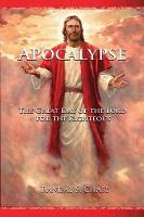 Apocalypse: The Great Day of the Lord for the Righteous (Paperback)