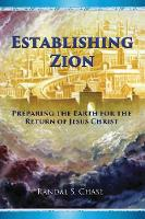 Establishing Zion: Preparing the Earth for the Return of Jesus Christ (Paperback)