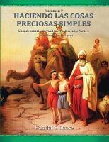 Guia de estudio del Antiguo Testamento, parte 1: De Genesis a Numeros (Haciendo las cosas preciosas simples, Vol. 7) - Haciendo Las Cosas Preciosas Simples 7 (Paperback)