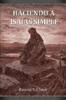 Haciendo a Isa as simple: Gu a de estudio del Antiguo Testamento para el libro de Isa as (Paperback)