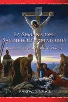 La Semana del sacrificio expiatorio: Por esta causa he venido al mundo (Paperback)
