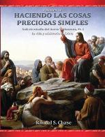 Gu a de estudio del Nuevo Testamento, parte 1: La vida y ministerio de Cristo (Haciendo las cosas preciosas simples, Vol. 10) (Paperback)