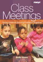 Class Meetings: Young Children Solving Problems Together (Paperback)