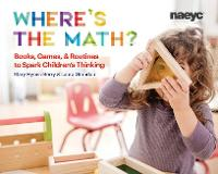 Where's the Math?: Books, Games, and Routines to Spark Children's Thinking (Paperback)