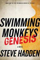 Swimming Monkeys: Genesis (Book 1 in the Swimming Monkeys Trilogy) (Paperback)