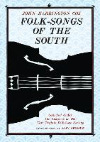 Folk-Songs of the South: Collected Under the Auspices of the West Virginia Folk-Lore Society - West Virginia Classics (Hardback)
