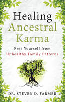 Healing Ancestral Karma: Free Yourself from Unhealthy Family Patterns (Paperback)