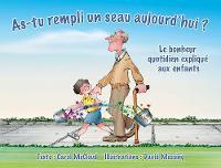 As-tu Rempli Un Seau Aujourd'hui?: Le bonheur quotidien explique aux enfants (Paperback)