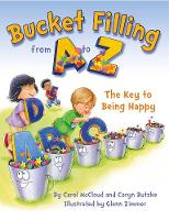 Bucket Filling From A To Z: The Key To Being Happy (Paperback)