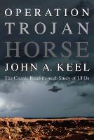 Operation Trojan Horse: The Classic Breakthrough Study of UFOs (Paperback)