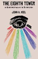 The Eighth Tower: On Ultraterrestrials and the Superspectrum (Paperback)