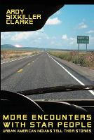 More Encounters with Star People: Urban American Indians Tell their Stories (Paperback)