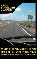More Encounters with Star People: Urban American Indians Tell Their Stories (Hardback)
