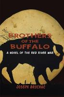 Brothers of the Buffalo: A Novel of the Red River War (Paperback)