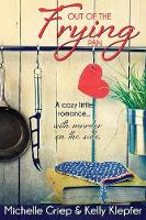 Out of the Frying Pan: A Cozy Little Romance ... with Murder on the Side. (Paperback)