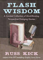 Flash Wisdom: A Curated Collection of Mind-Blowing, Perspective-Changing Quotes (Paperback)