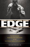 The Edge: The War against Cheating and Corruption in the Cutthroat World of Elite Sports (Paperback)