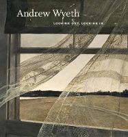 Andrew Wyeth: Looking Out, Looking In (Hardback)