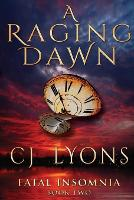 A Raging Dawn - Fatal Insomnia Medical Thrillers 2 (Paperback)