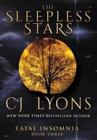The Sleepless Stars: a Novel of Fatal Insomnia - Fatal Insomnia Medical Thrillers 3 (Hardback)